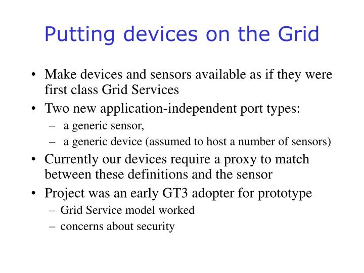 Putting devices on the Grid