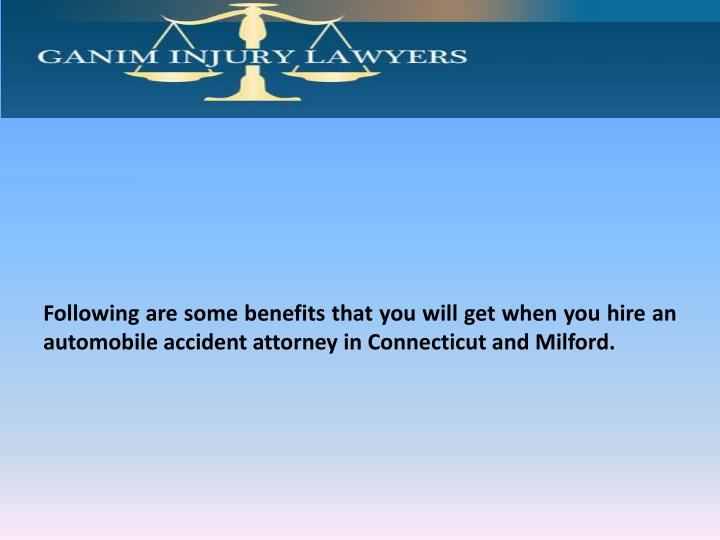 Following are some benefits that you will get when you hire an automobile accident attorney in Conne...