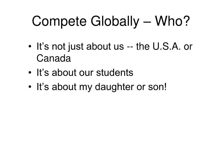 Compete Globally – Who?