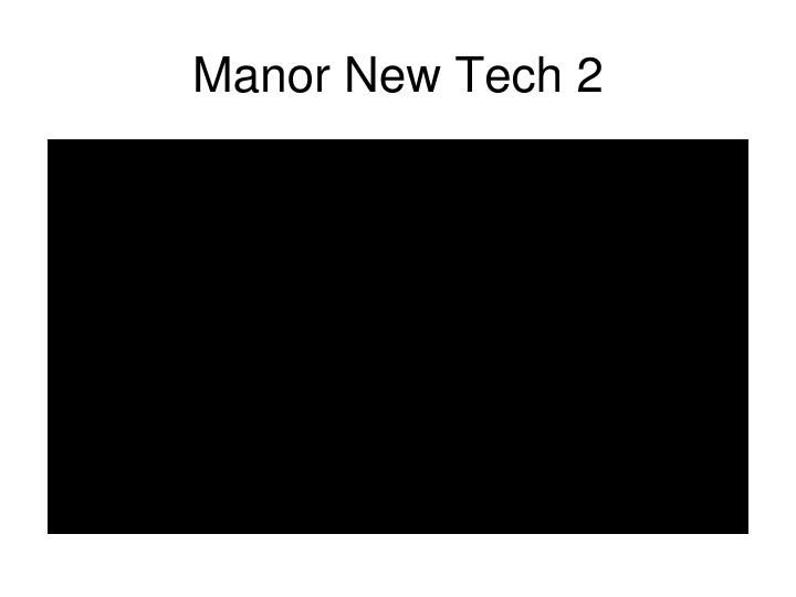 Manor New Tech 2