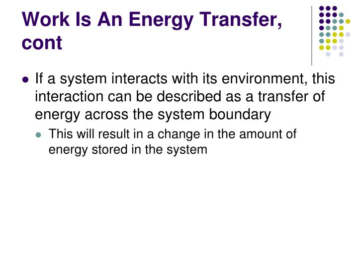 Work Is An Energy Transfer, cont