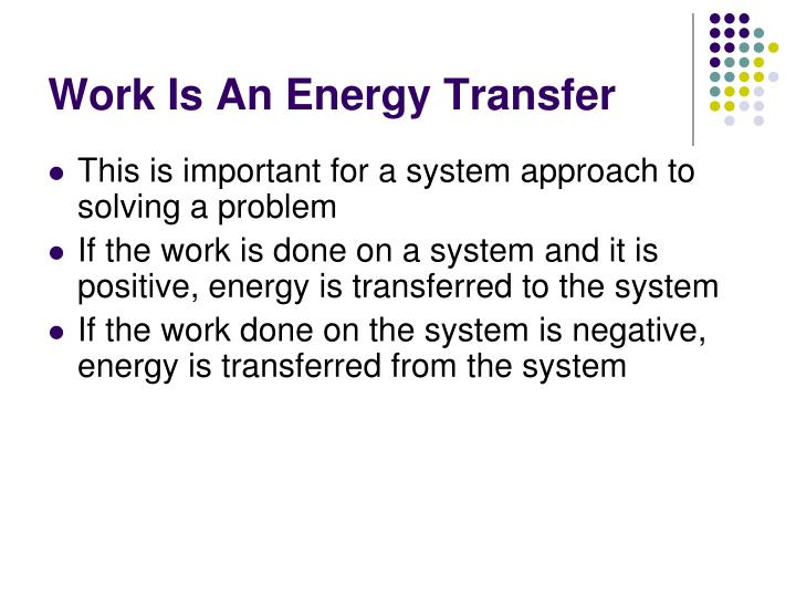 Work Is An Energy Transfer