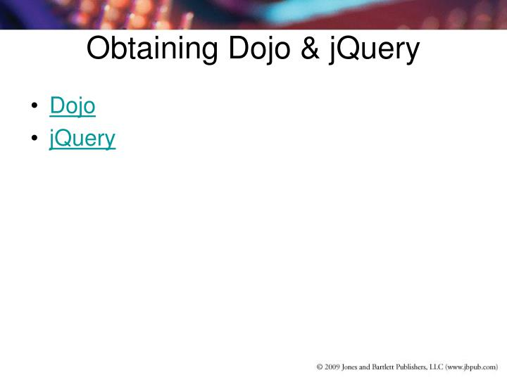Obtaining Dojo & jQuery