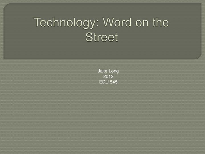 Technology: Word on the Street