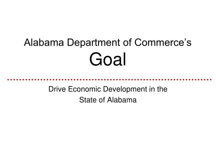 Alabama department of commerce s goal