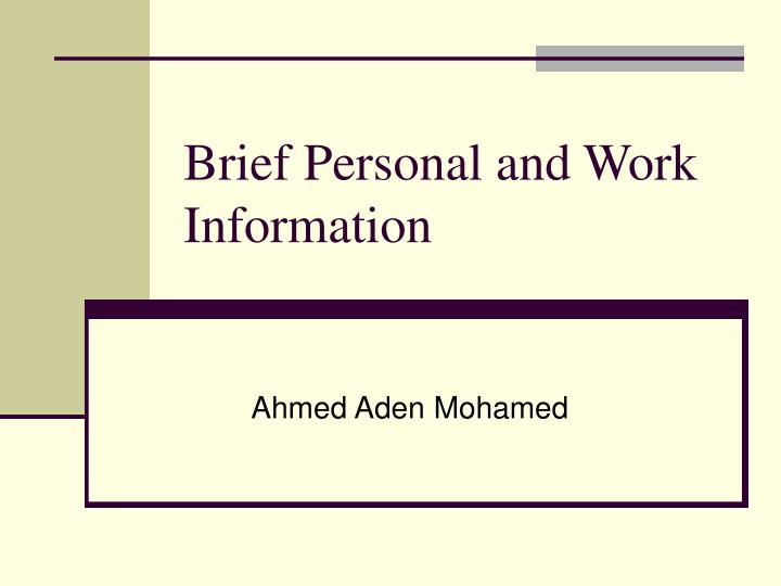 brief personal and work information n.