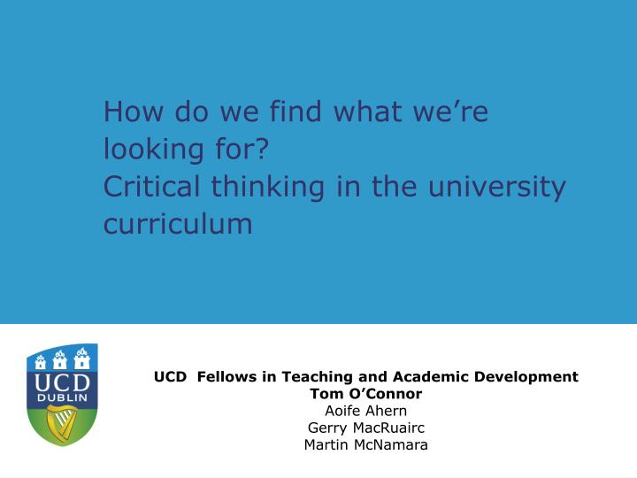 how do we find what we re looking for critical thinking in the university curriculum n.
