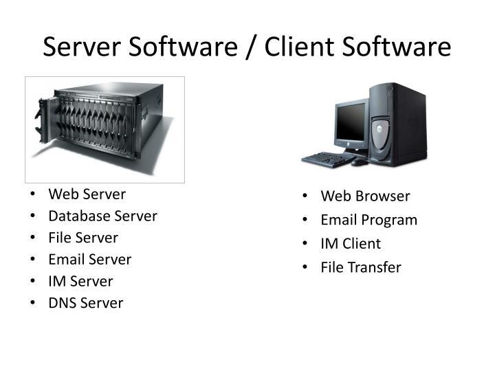 Server Software / Client Software