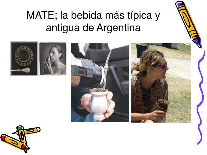 MATE; la bebida más típica y antigua de Argentina