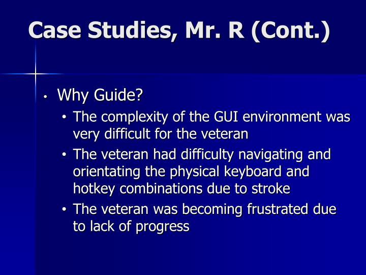 Case Studies, Mr. R (Cont.)
