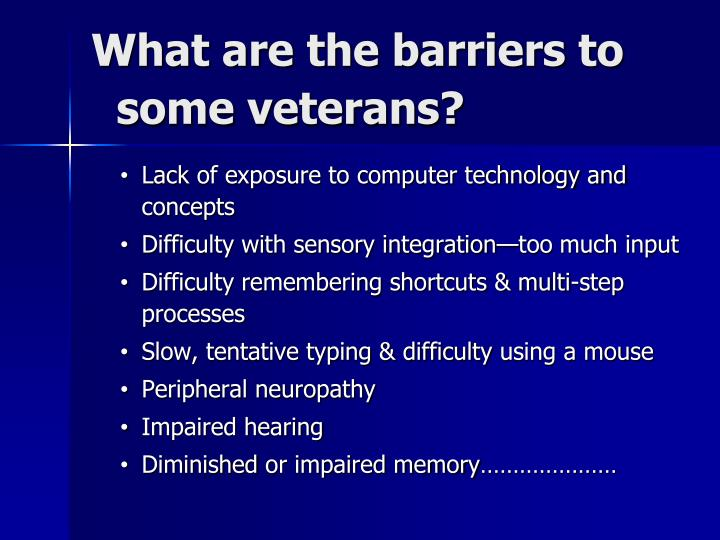 What are the barriers to some veterans?