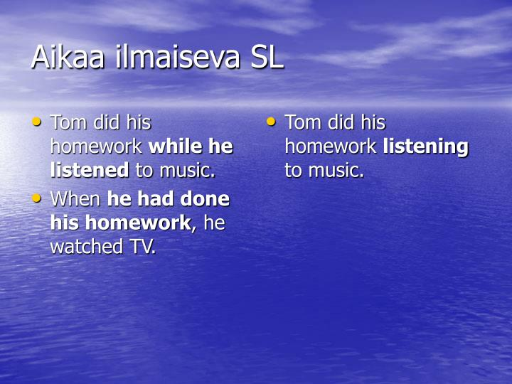 Tom did his homework