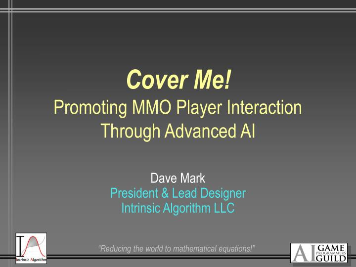 cover me promoting mmo player interaction through advanced ai