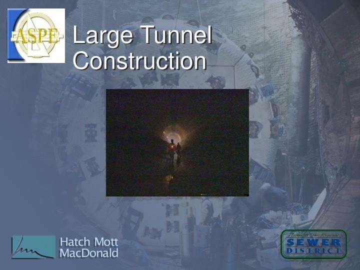 Large Tunnel Construction