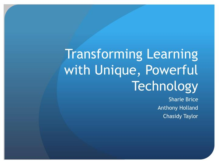 transforming learning with unique powerful technology n.