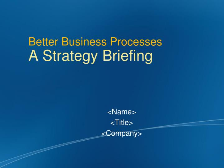 better business processes a strategy briefing n.