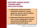kr tin s angina esant normalioms kraujagysl ms