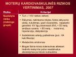 moter kardiovaskulin s rizikos vertinimas 20071