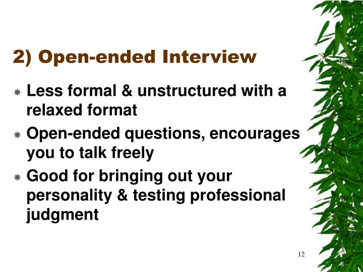 2) Open-ended Interview