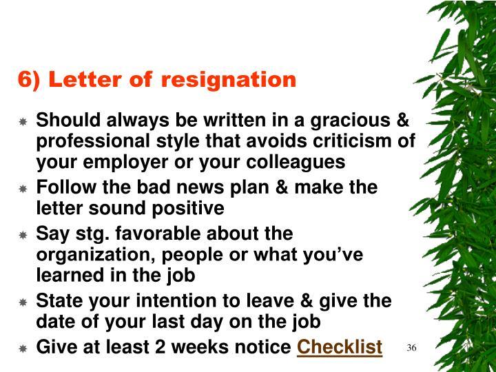 6) Letter of resignation