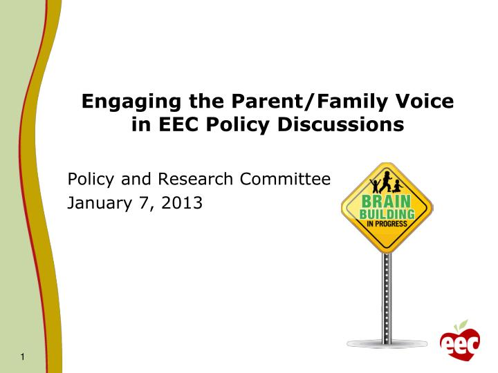 Engaging the parent family voice in eec policy discussions