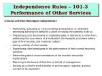 independence rules 101 3 performance of other services1