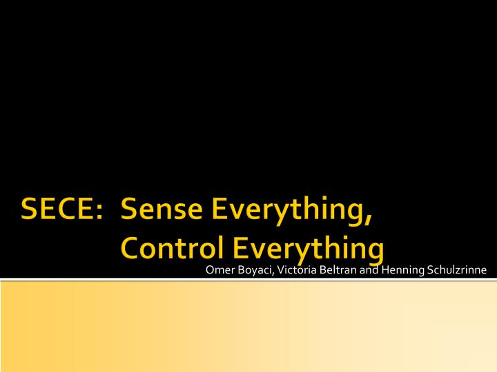 SECE: 	Sense Everything,