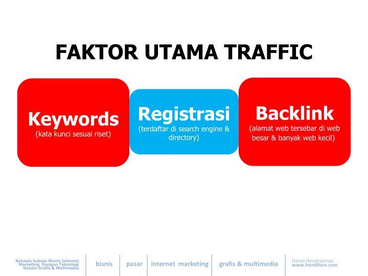 FAKTOR UTAMA TRAFFIC