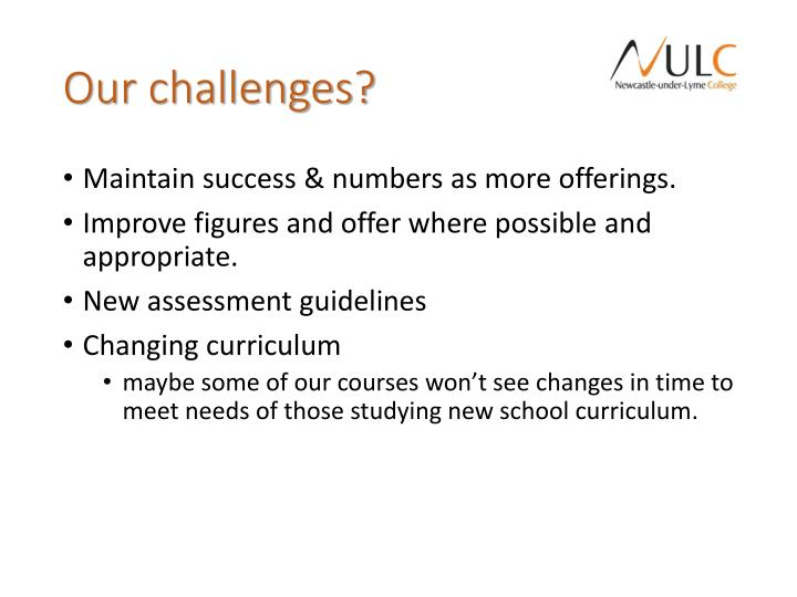 Our challenges?