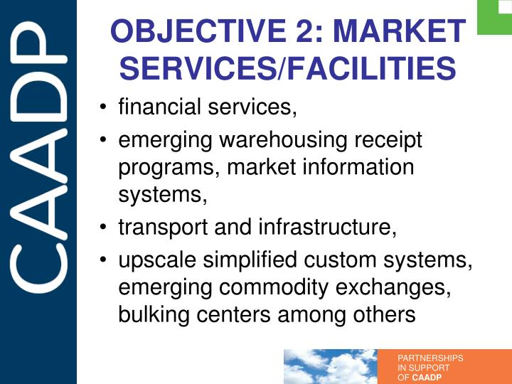 OBJECTIVE 2: MARKET SERVICES/FACILITIES