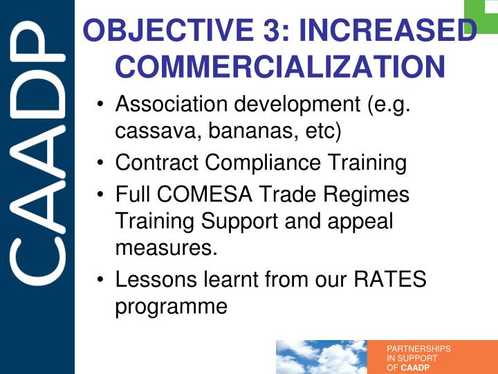 OBJECTIVE 3: INCREASED COMMERCIALIZATION