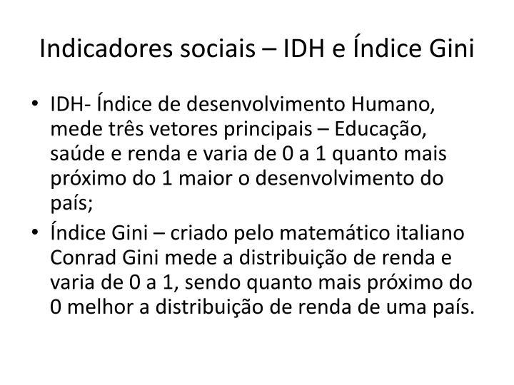Indicadores sociais – IDH e Índice Gini