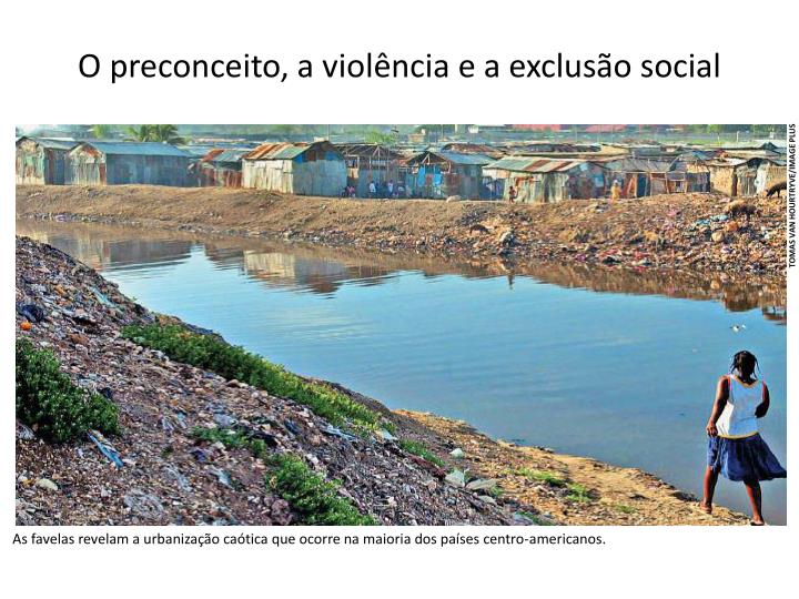 O preconceito, a violência e a exclusão social