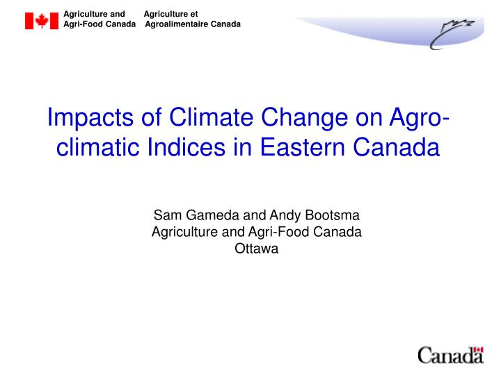 impacts of climate change on agro climatic indices in eastern canada