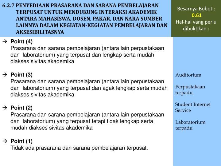 6.2.7 PENYEDIAAN PRASARANA DAN SARANA PEMBELAJARAN TERPUSAT UNTUK MENDUKUNG INTERAKSI AKADEMIK ANTARA MAHASISWA, DOSEN, PAKAR, DAN NARA SUMBER LAINNYA DALAM KEGIATAN-KEGIATAN PEMBELAJARAN DAN AKSESIBILITASNYA