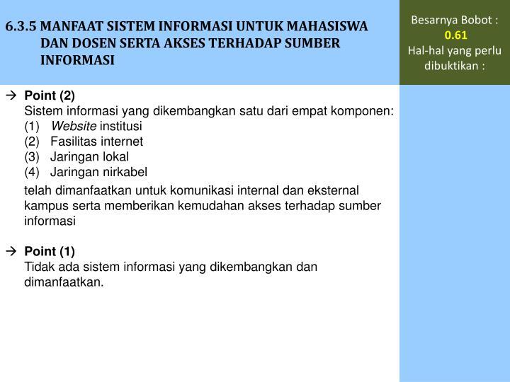 6.3.5 MANFAAT SISTEM INFORMASI UNTUK MAHASISWA DAN DOSEN SERTA AKSES TERHADAP SUMBER INFORMASI