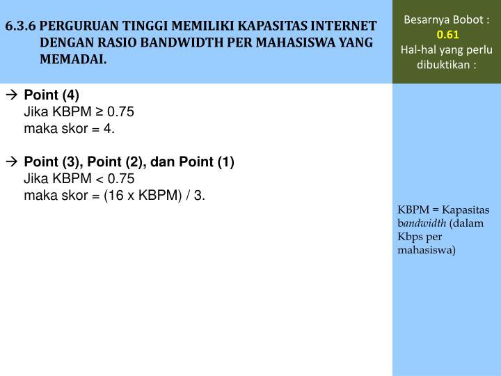 6.3.6 PERGURUAN TINGGI MEMILIKI KAPASITAS INTERNET DENGAN RASIO BANDWIDTH PER MAHASISWA YANG MEMADAI.