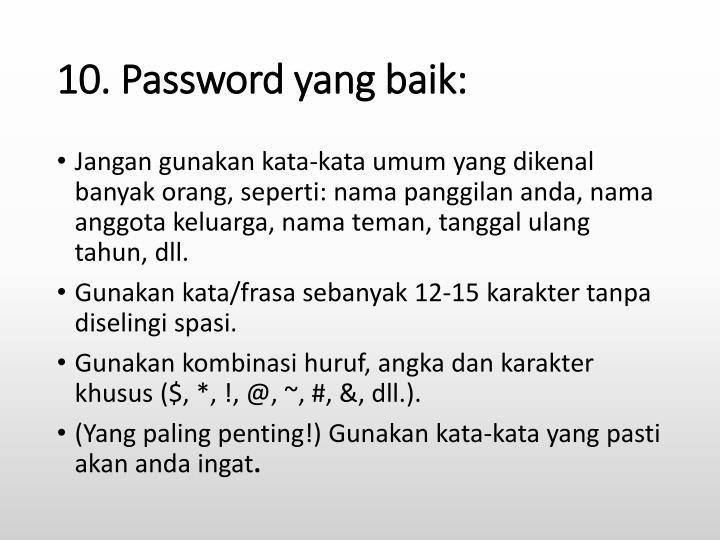10. Password yang baik