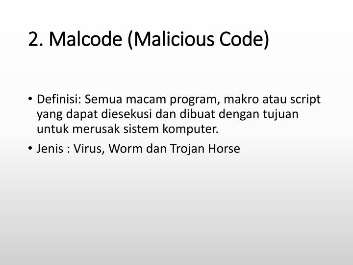 2. Malcode (Malicious Code