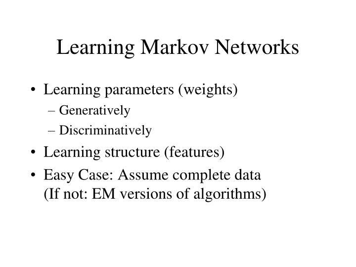 Learning Markov Networks