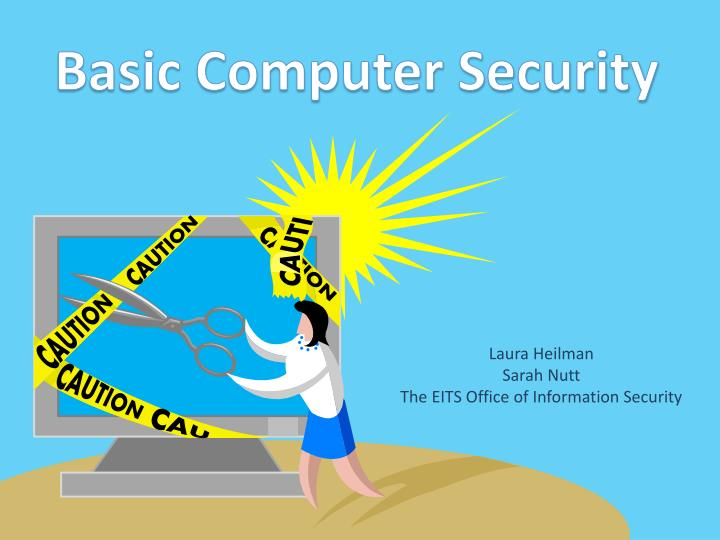 laura heilman sarah nutt the eits office of information security n.