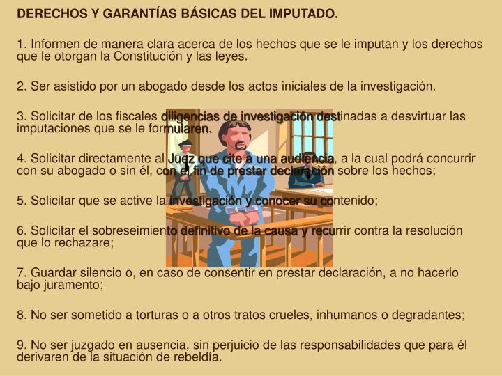 DERECHOS Y GARANTÍAS BÁSICAS DEL IMPUTADO.