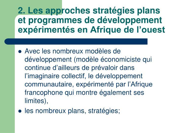 2. Les approches stratégies plans et programmes de développement expérimentés en Afrique de l'ouest