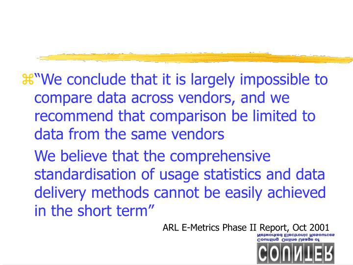 """""""We conclude that it is largely impossible to compare data across vendors, and we recommend that comparison be limited to data from the same vendors"""