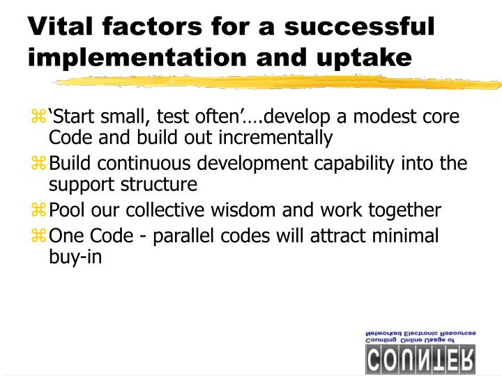 Vital factors for a successful implementation and uptake