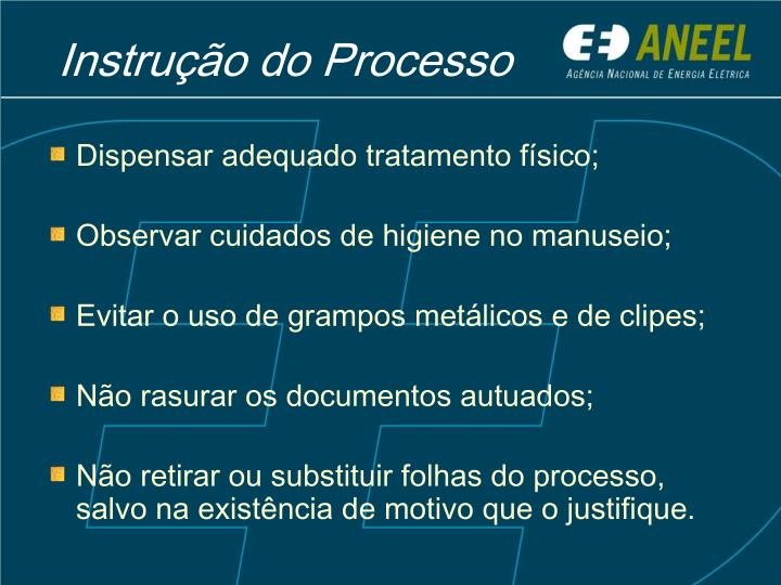 Dispensar adequado tratamento físico;