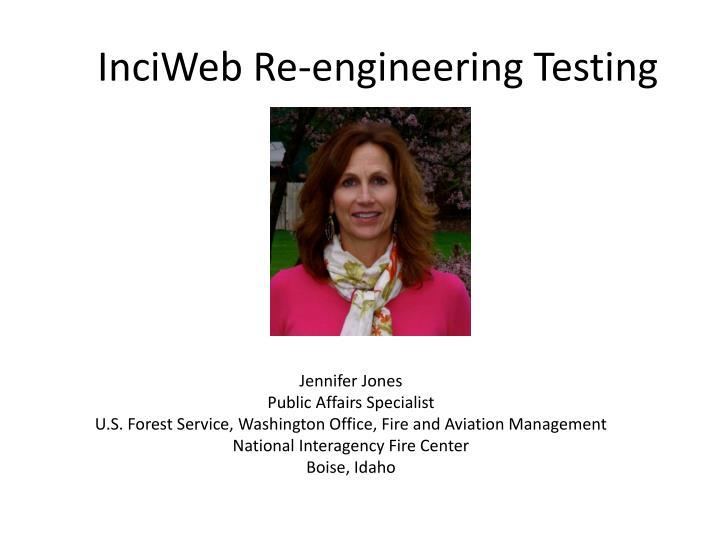 Inciweb re engineering testing