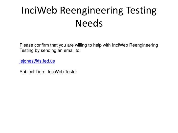 InciWeb Reengineering Testing Needs