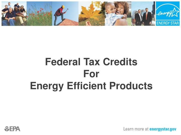 federal tax credits for energy efficient products n.