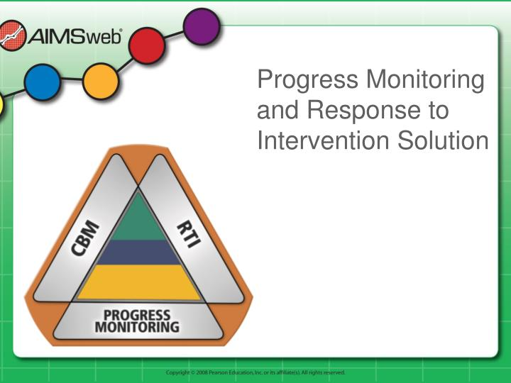 Progress monitoring and response to intervention solution